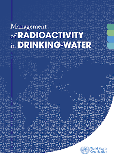 WHO Management of radioactivity in drinking-water